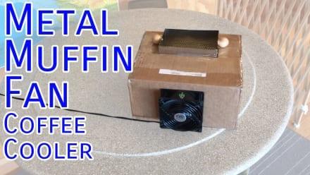 Video: Metal Muffin Fan Coffee Cooler