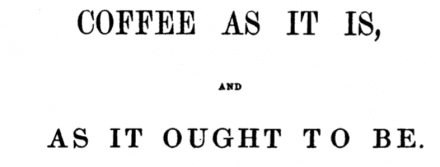How to Roast Coffee - Coffee Roasting History circa 1850 !