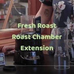 Fresh Roast Roast Chamber Extension Tube