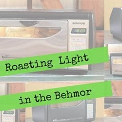 Roasting Coffee Light in the Behmor Coffee Roaster