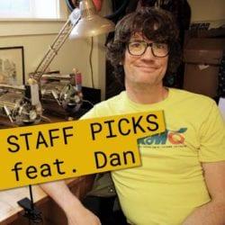 staff picks featuring dan