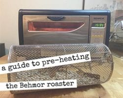 a guide to pre-heating your behmor coffee roaster