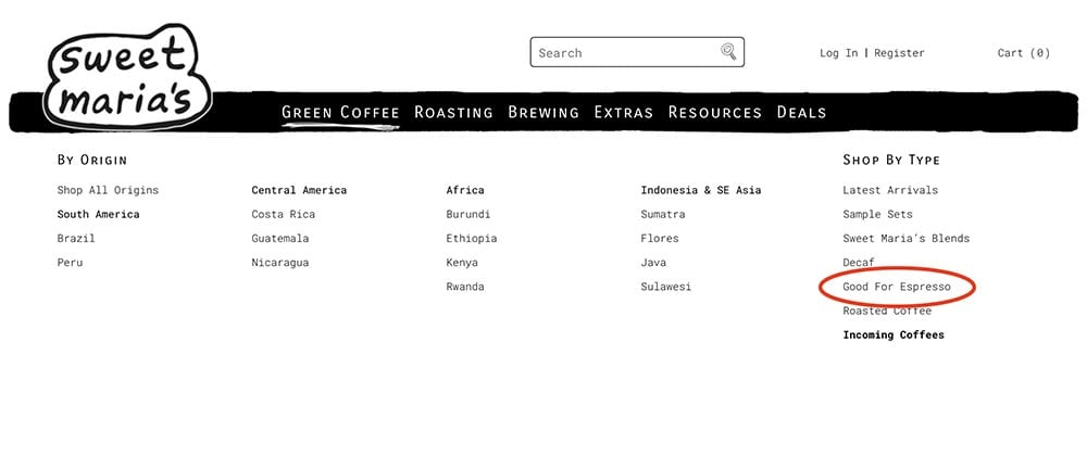 """See the full list of """"Good for Espresso"""" coffees via the link in the Green Coffee drop-down menu under the """"Shop by Type"""" category at the right of the menu."""