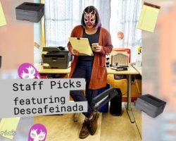 Staff Picks feat Descafeinada
